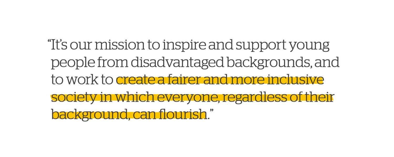 Quote: Inspire and support young people from disadvantaged backgrounds