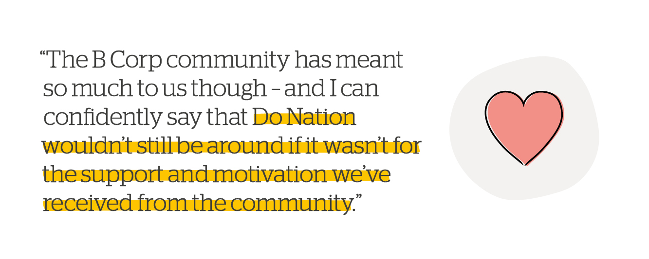 Quote: The B Corp community has meant so much to us
